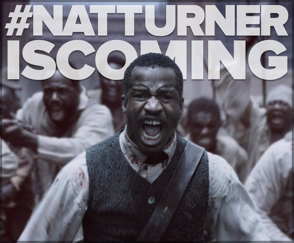 #NatTurnerisComing